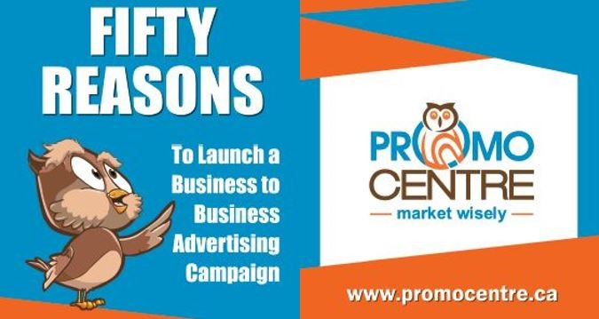 50 Reasons to Launch a Business to Business Advertising Campaign